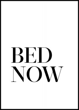 Bed. Now. Poster